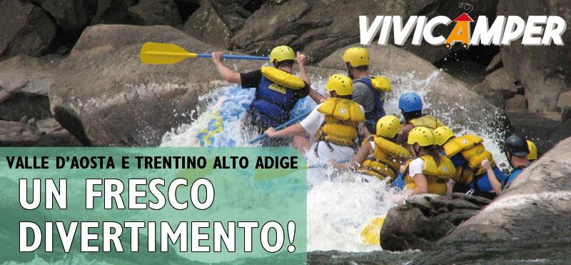 Rafting, un fresco divertimento! Valle d'Aosta e Trentino Alto Adige